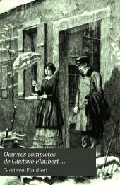 Oeuvres complètes de Gustave Flaubert ...: Volume1