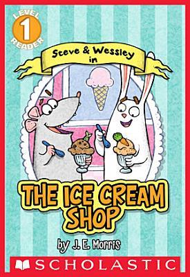 Scholastic Reader Level 1  The Ice Cream Shop