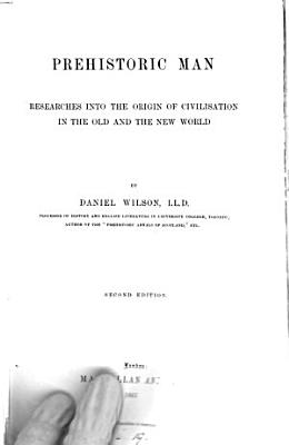 Prehistoric man  researches into the origin of civilisation PDF