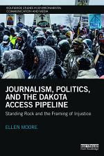 Journalism, Politics, and the Dakota Access Pipeline