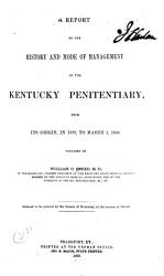 A Report on the History and Mode of Management of the Kentucky Penitentiary from Its Origin  in 1798  to March 1  1860 PDF