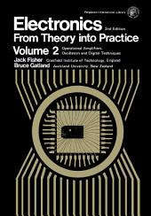Electronics—From Theory Into Practice: Pergamon International Library of Science, Technology, Engineering and Social Studies, Volume 2, Edition 2
