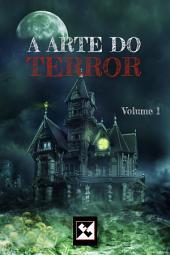 A Arte do Terror: Volume 1