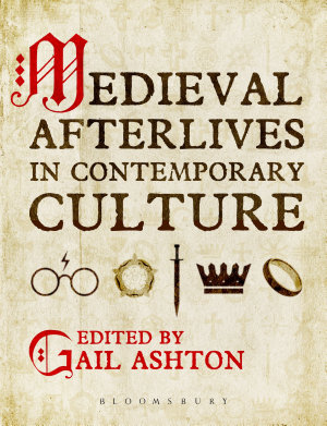 Medieval Afterlives in Contemporary Culture PDF