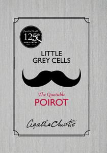 Little Grey Cells: The Quotable Poirot