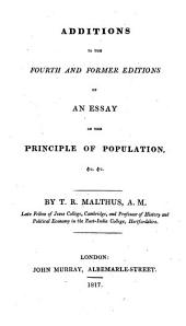 Additions to the Fourth and Former Editions of An Essay on the Principle of Population, &c. &c