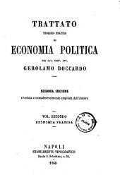 Trattato teorico-pratico di economia politica del Cav. Prof. Avv. Gerolamo Boccardo: Economia pratica, Volume 2