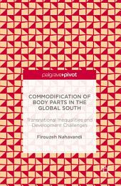 Commodification of Body Parts in the Global South: Transnational Inequalities and Development Challenges