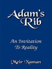Adam's Rib: An Invitation To Reality