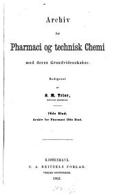 Archiv for pharmaci og technisk chemi med deres grundvidenskaber: Bind 16