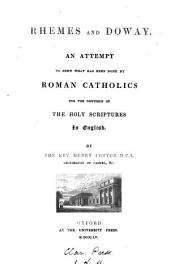 Rhemes and Doway; an attempt to shew what has been done by Roman Catholics for the diffusion of the holy Scriptures in English