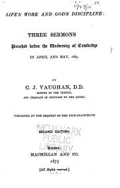 Life's Work and God's Discipline: Three Sermons Preached Before the University of Cambridge in April and May, 1865