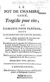 Le pot de chambre cassé : tragédie pour rire, ou comédie pour pleurer, par Enluminé de Métaphorinville (Grandval ou Gaubier de Barrault)