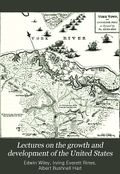 Lectures on the Growth and Development of the United States: Volume 4