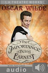 The Importance of Being Earnest (with audio): Enhanced Edition with Full Cast Audio Performance