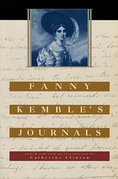 Fanny Kemble s Journals  Edited and with an Introduction by Catherine Clinton PDF