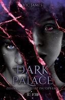 Dark Palace     Zehn Jahre musst du opfern