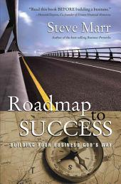 Roadmap to Success: Building Your Business God's Way