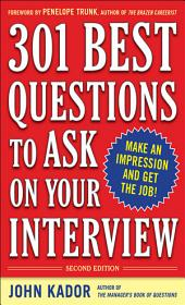 301 Best Questions to Ask on Your Interview, Second Edition: Edition 2