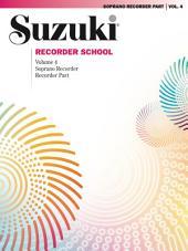 Suzuki Recorder School - Volume 4: Soprano Recorder Part