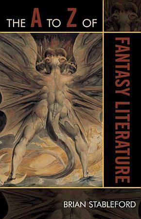 The A to Z of Fantasy Literature PDF