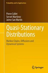 Quasi-Stationary Distributions: Markov Chains, Diffusions and Dynamical Systems