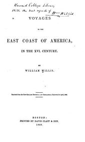 Voyages to the East Coast of America, in the XVI Century