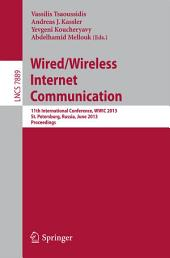 Wired/Wireless Internet Communication: 11th International Conference, WWIC 2013, St. Petersburg, Russia, June 5-7, 2013. Proceedings