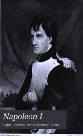 Napoleon I: A Biography, Volume 2