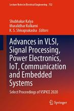 Advances in VLSI  Signal Processing  Power Electronics  IoT  Communication and Embedded Systems PDF
