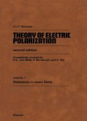 Theory of Electric Polarization: Dielectrics in Static Fields, Edition 2