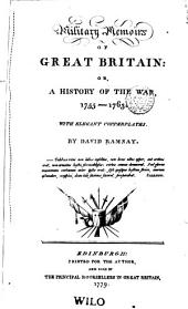 Military Memoirs of Great Britain: Or, A History of the War, 1755-1763