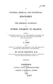 A general, medical, and statistical history of the present condition of public charity in France