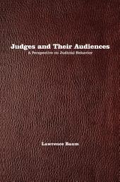 Judges and Their Audiences: A Perspective on Judicial Behavior