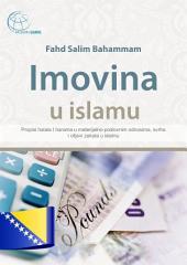 Imovina u islamu: Propisi halala I harama u materijalno-poslovnim odnosima, svrha i ciljevi zekata u islamu.