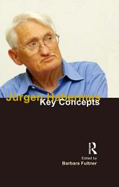 Jurgen Habermas: Key Concepts
