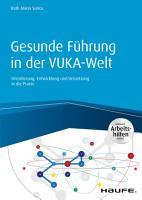 Gesunde F  hrung in der VUKA Welt PDF