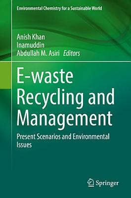 E-waste Recycling and Management