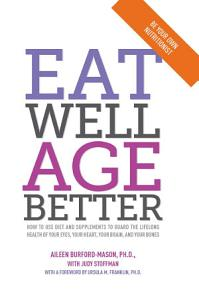 Eat Well  Age Better Book