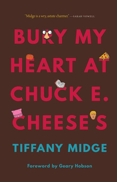 Download Bury My Heart at Chuck E  Cheese s Book