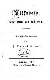Elisabeth, Prinzessin von Böhmen: eine historische Erzählung