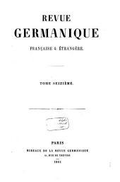 Revue germanique, française et étrangère: Volume3;Volume16