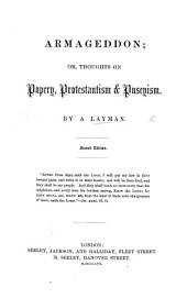 Armageddon; or, Thoughts on Popery, Protestantism, and Puseyism. By a layman i.e. James Taylor