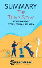 Summary of The Daily Stoic by Ryan Holiday and Stephen Hanselman