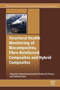 Structural Health Monitoring of Biocomposites  Fibre Reinforced Composites and Hybrid Composites