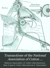 Transactions of the National Association of Cotton Manufacturers: Issue 67