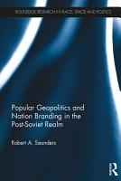 Popular Geopolitics and Nation Branding in the Post Soviet Realm PDF