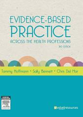 Evidence-Based Practice Across the Health Professions - E-Book: Edition 2