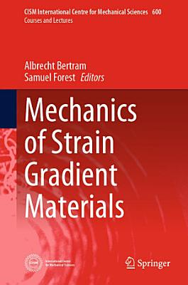 Mechanics of Strain Gradient Materials