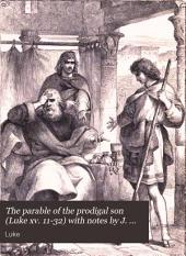 The parable of the prodigal son (Luke xv. 11-32) with notes by J. Hamilton
